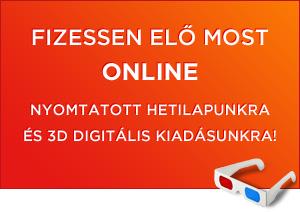 NYOMTATOTT HETILAPUNKRA ÉS 3D DIGITÁLIS KIADÁSUNKRA!